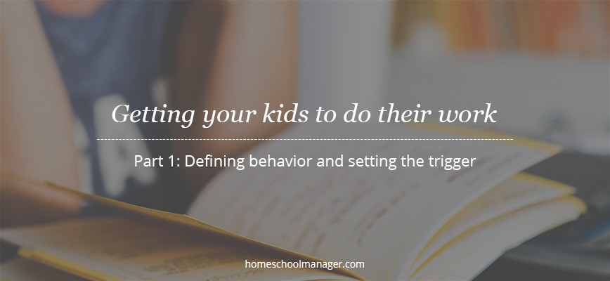 Using psychology and behavior design to get your kids to do their homeschool work