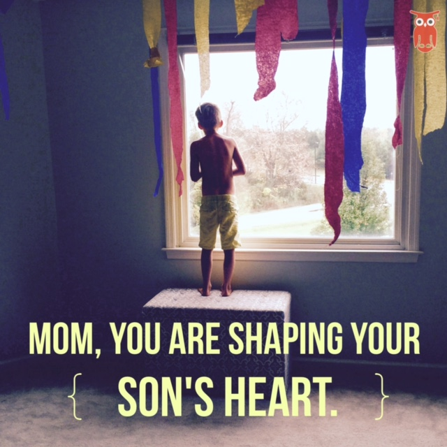 Mom, you are changing the world by shaping your son's heart through your love!