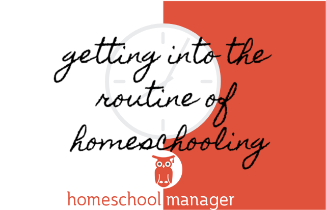 getting into the routine of homeschooling